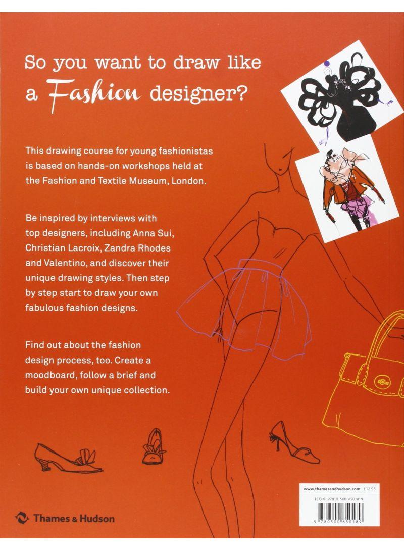تسوق وhow To Draw Like A Fashion Designer Inspirational Sketchbooks Tips From Top Designers غلاف ورقي عادي 1 أونلاين في السعودية