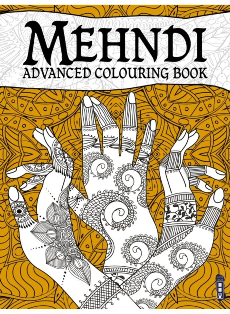 Buy Mehndi Advanced Colouring Book
