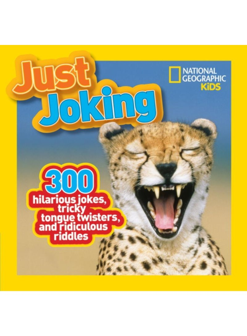 Just Joking 300 Hilarious Jokes Tricky Tongue Twisters And Ridiculous Riddles Paperback