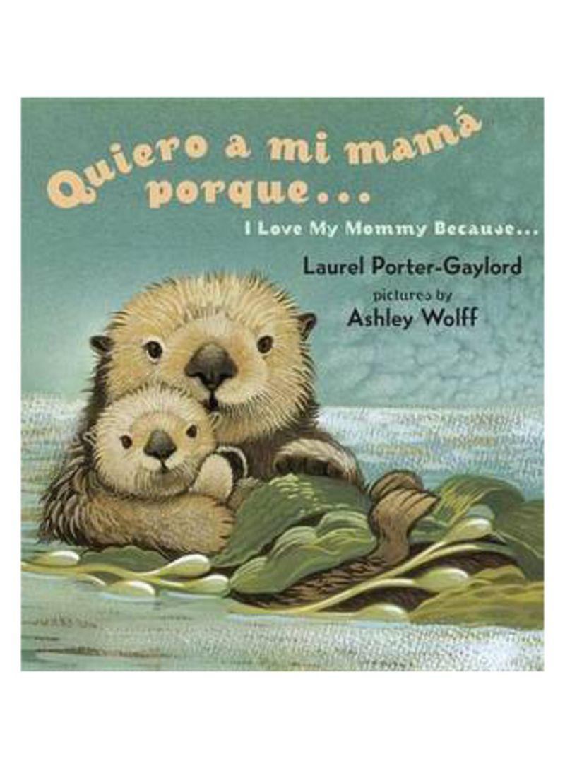 Quiero A Mi Mama Porque.../ I Love My Mommy Because... - Board Book