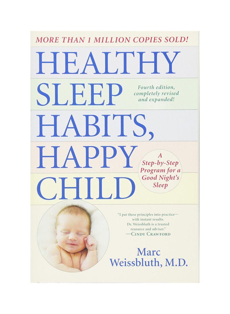 Healthy Sleep Habits, Happy Child, 4th Edition: A Step-by-step Program For  A Good Night's Sleep - غلاف ورقي عادي