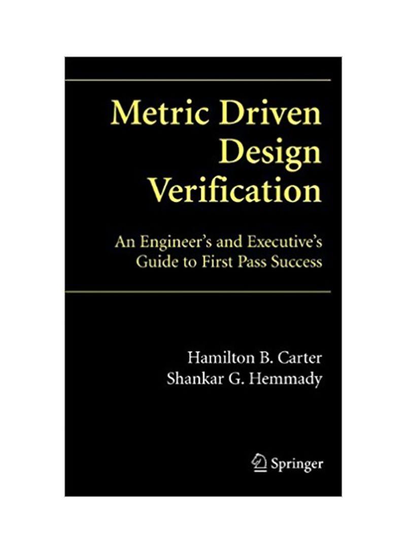 Metric Driven Design Verification 2007 Edition