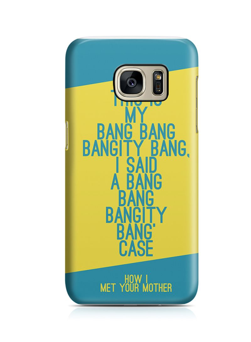 Shop Loud Universe Thermoplastic Polyurethane Wrap Around Case For Samsung  Galaxy S7 Bang Bang HIMYM TV Show online in Dubai, Abu Dhabi and all UAE