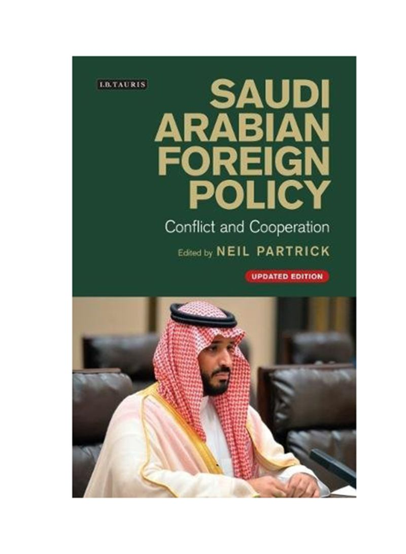 Shop Saudi Arabian Foreign Policy: Conflict And Cooperation