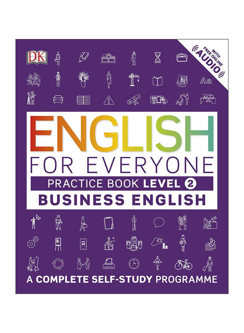 Shop English For Everyone Business English Level 2 Practice Book: A  Complete Self Study Guide To English Paperback online in Dubai, Abu Dhabi  and all
