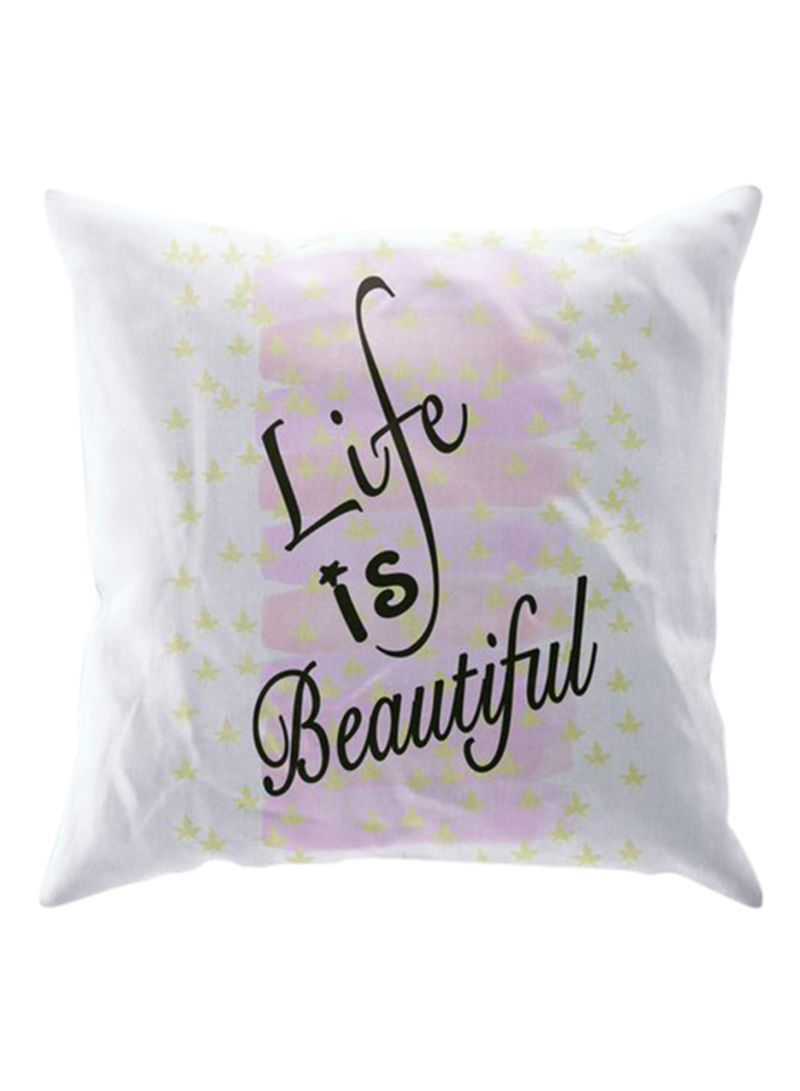 Life Is Beautiful Printed Cushion Cover Pink White 40x40 Centimeter