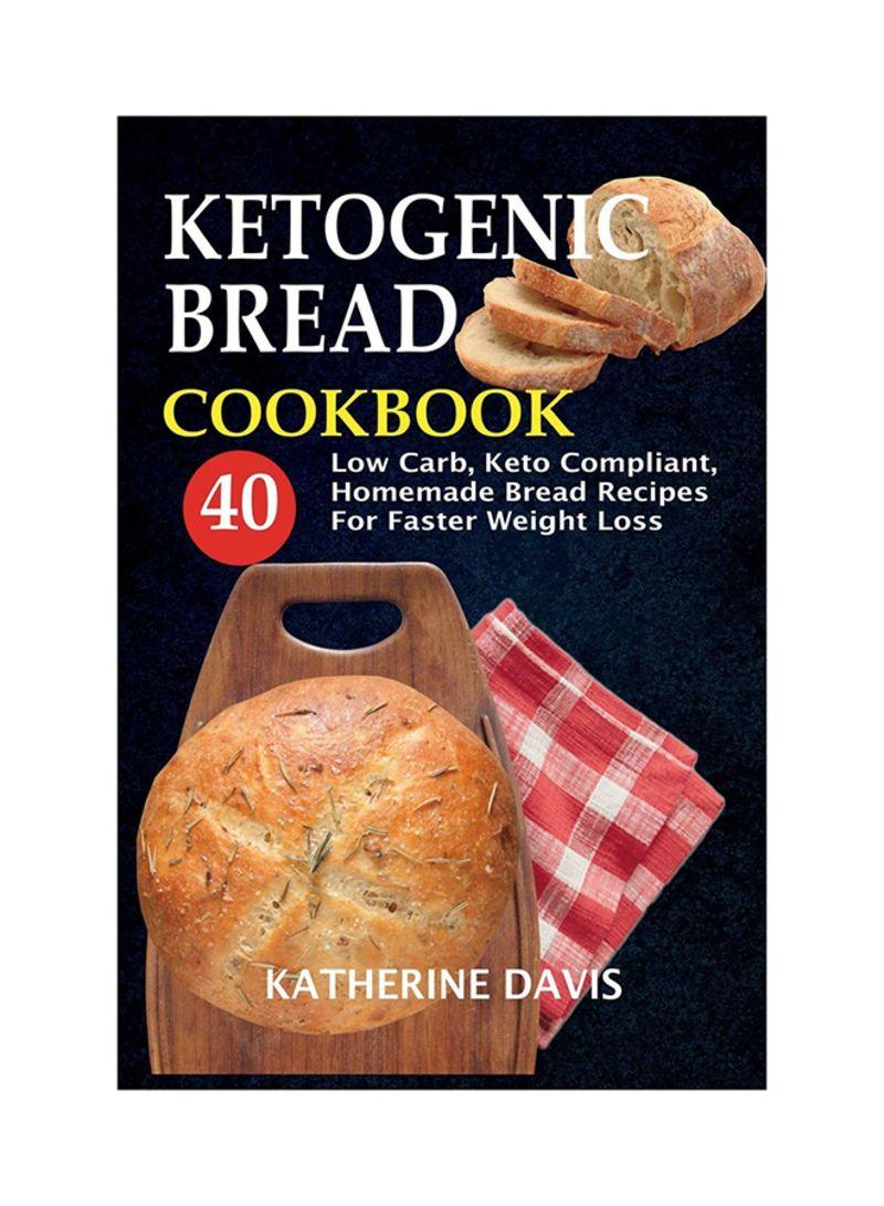 Shop Ketogenic Bread Cookbook Paperback online in Dubai, Abu Dhabi and all  UAE