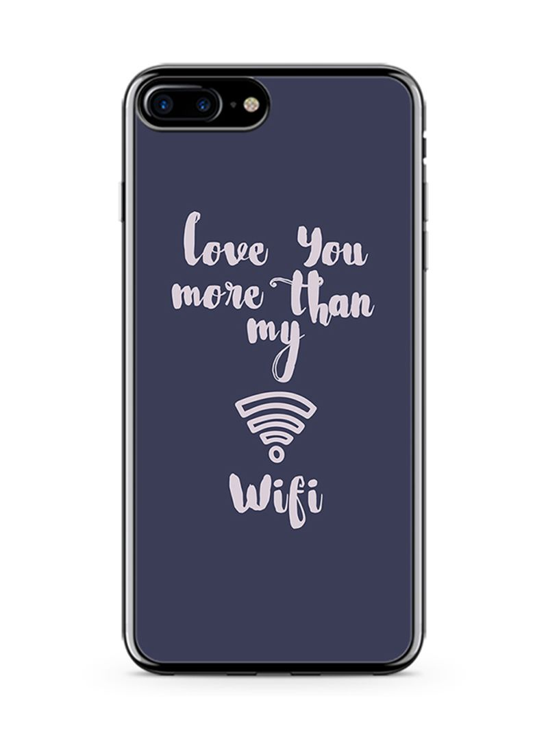 Shop Loud Universe 2D Print Protective Case Cover For Apple iPhone 7 Plus  Love You More Than My Wifi online in Dubai, Abu Dhabi and all UAE