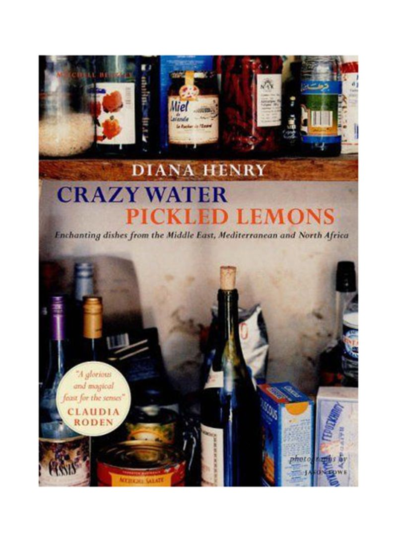 crazy water pickled lemons enchanting dishes from the middle east mediterranean and north africa