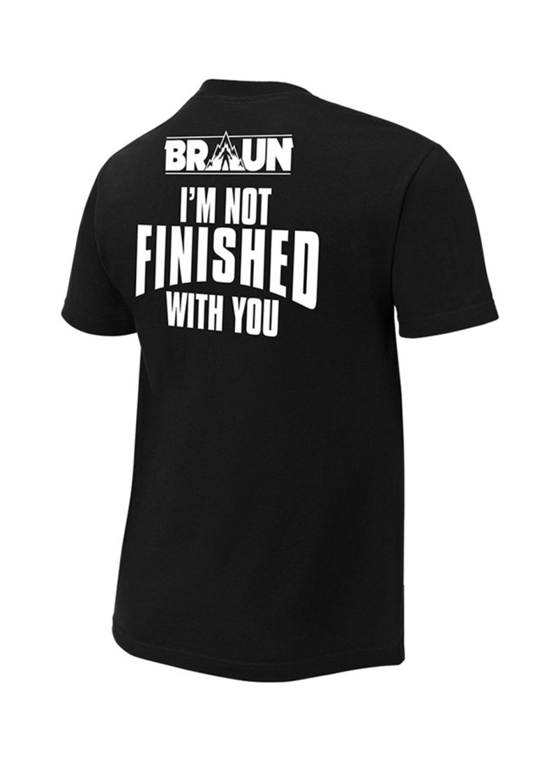 """Official WWE Authentic Braun Strowman /""""I/'m Not Finished With You/"""" T-Shirt Black"""