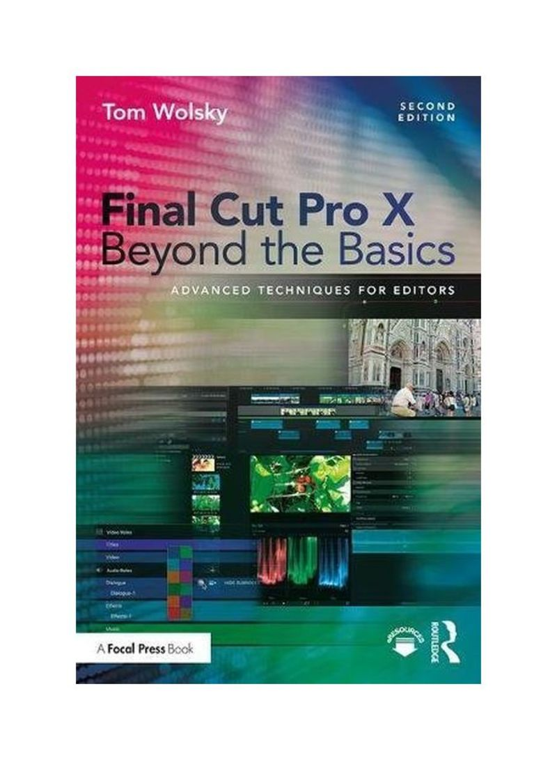 Shop Final Cut Pro X Beyond The Basics: Advanced Techniques For Editors  Paperback 2 online in Dubai, Abu Dhabi and all UAE