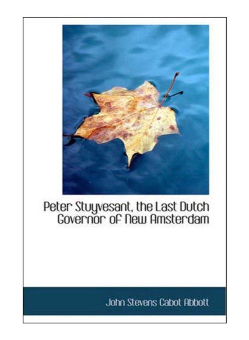 تسوق وPeter Stuyvesant, The Last Dutch Governor Of New Amsterdam ...