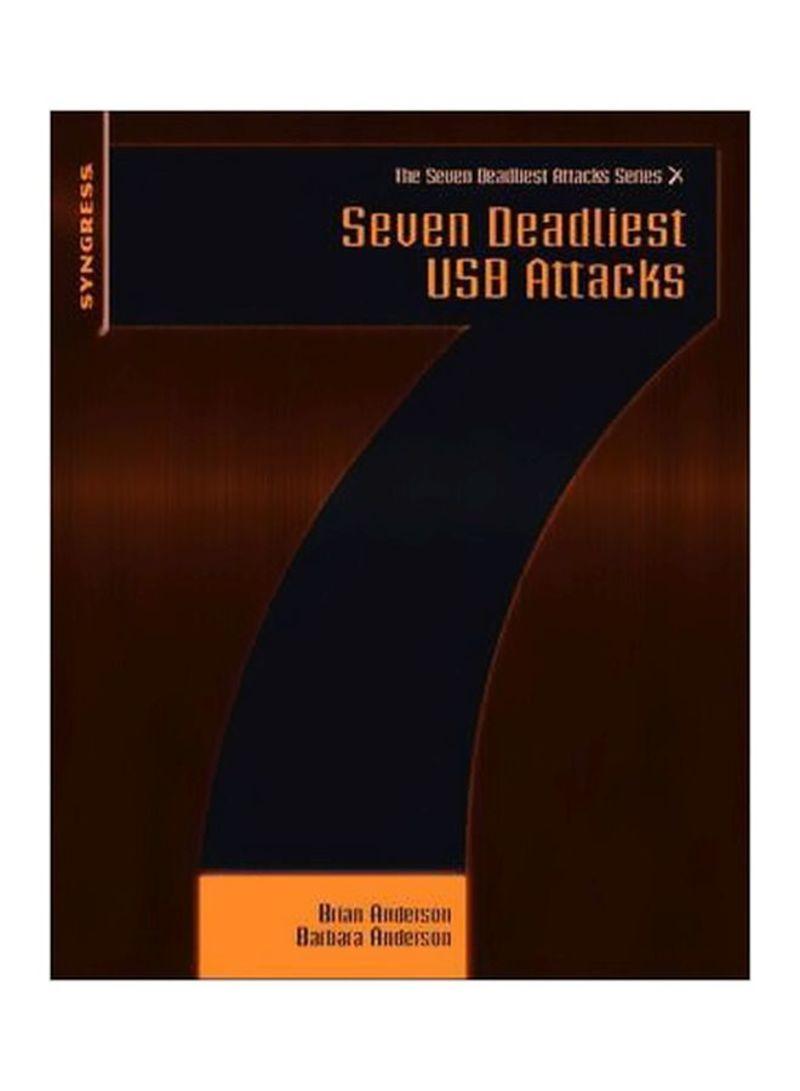 Seven Deadliest USB Attacks (Seven Deadliest Attacks)