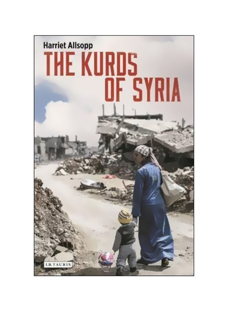 تسوق وThe Kurds Of Syria : Political Parties And Identity In The Middle East Paperback أونلاين في الإمارات