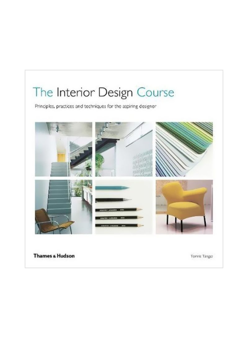 Shop The Interior Design Course Principles Practices And Techniques For The Aspiring Designer Paperback Online In Dubai Abu Dhabi And All Uae