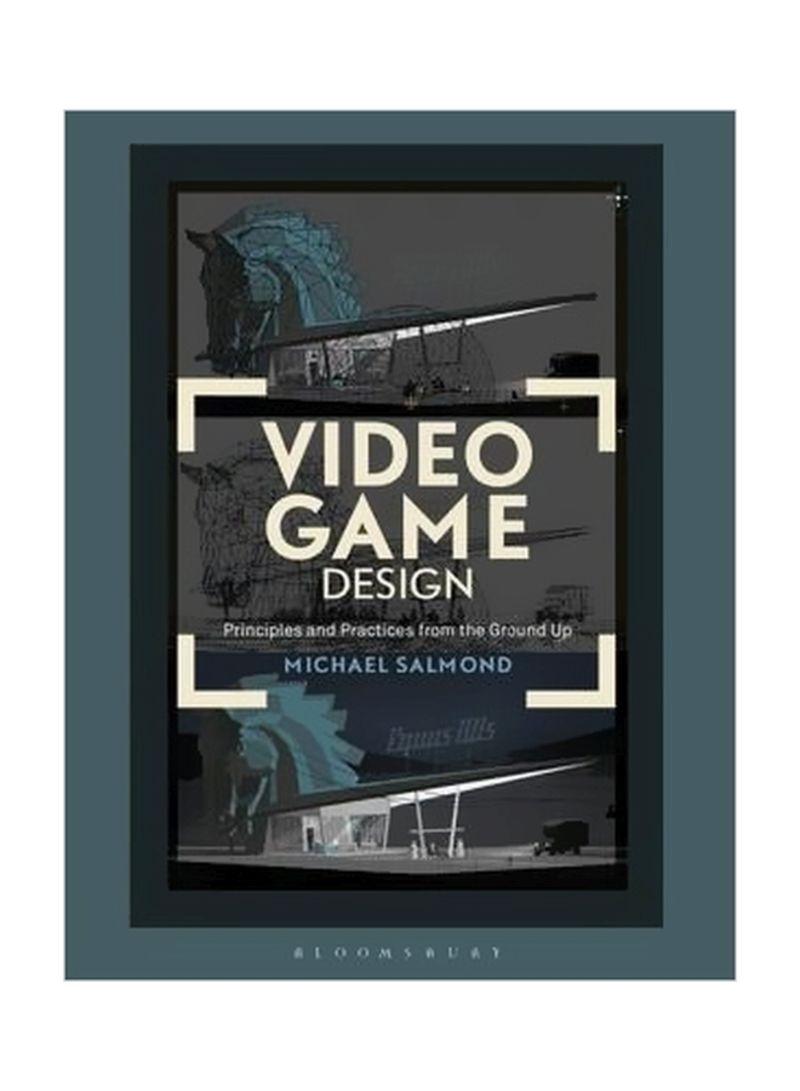 تسوق وvideo Game Design Principles And Practices From The Ground Up Paperback أونلاين في الإمارات