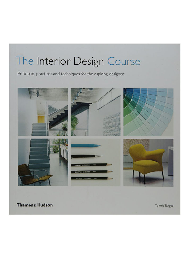 Shop The Interior Design Course Principles Practices And Techniques For The Aspiring Designer Paperback 0 Online In Riyadh Jeddah And All Ksa